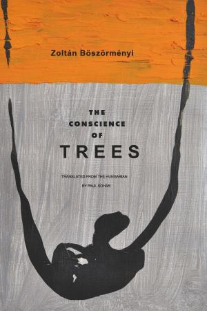 Böszörményi Zoltán: The Conscience of Trees