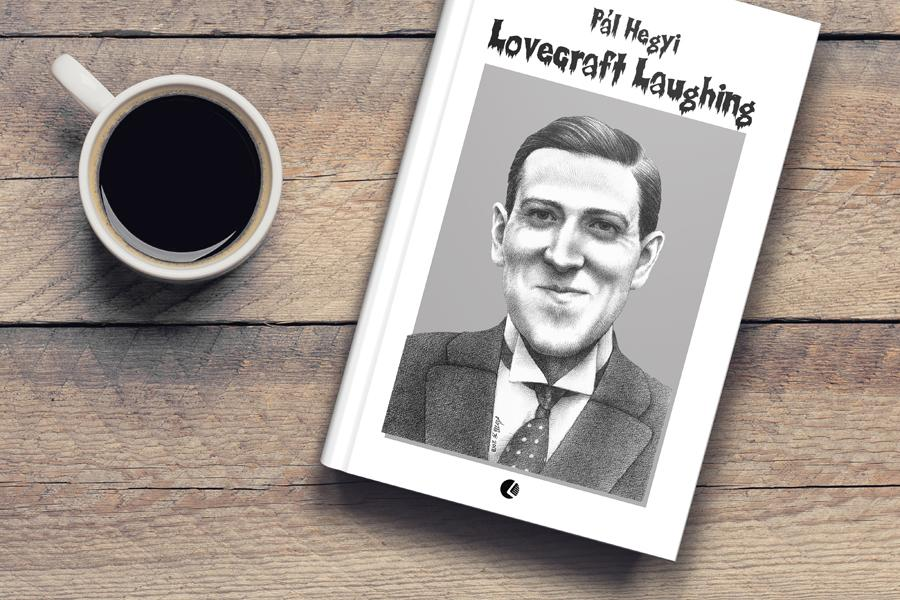 Hegyi Pál: Lovecraft Laughing (A nevető Lovecraft)