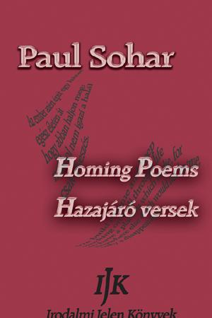 Paul Sohar: Homing Poems — Hazajáró versek
